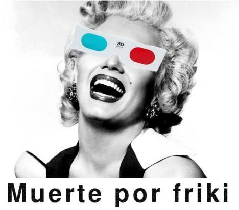 Muerte Por Friki - Marylin 3D